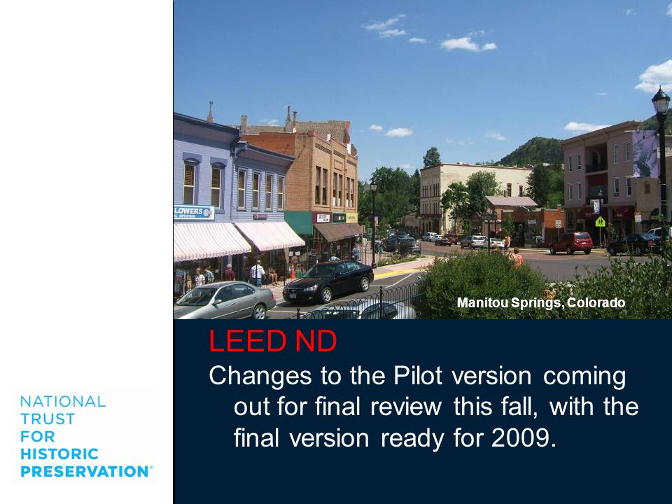 LEED ND Changes to the Pilot version coming out for final review this fall, with the final version ready for 2009. Millennium Park, Chicago Manitou Sp