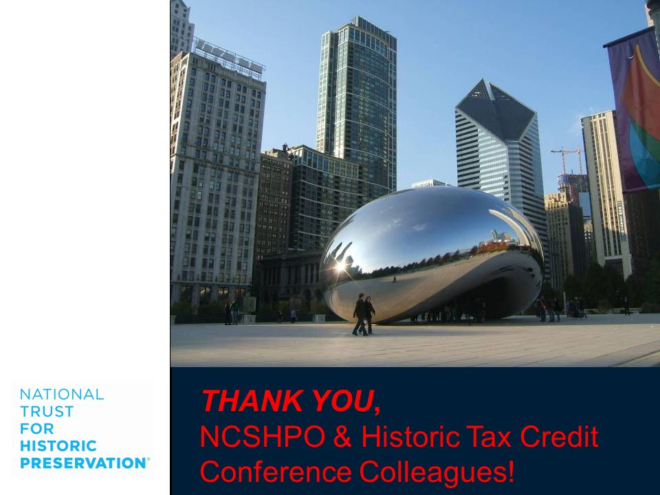 THANK YOU, NCSHPO & Historic Tax Credit Conference Colleagues!