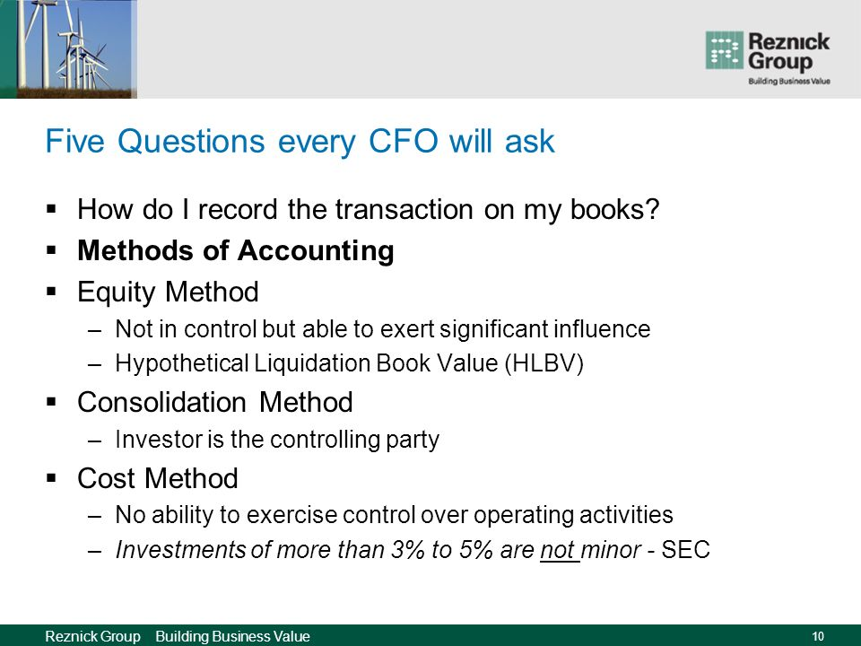 Reznick Group Building Business Value 9 Five Questions every CFO will ask How do I record the transaction on my books.
