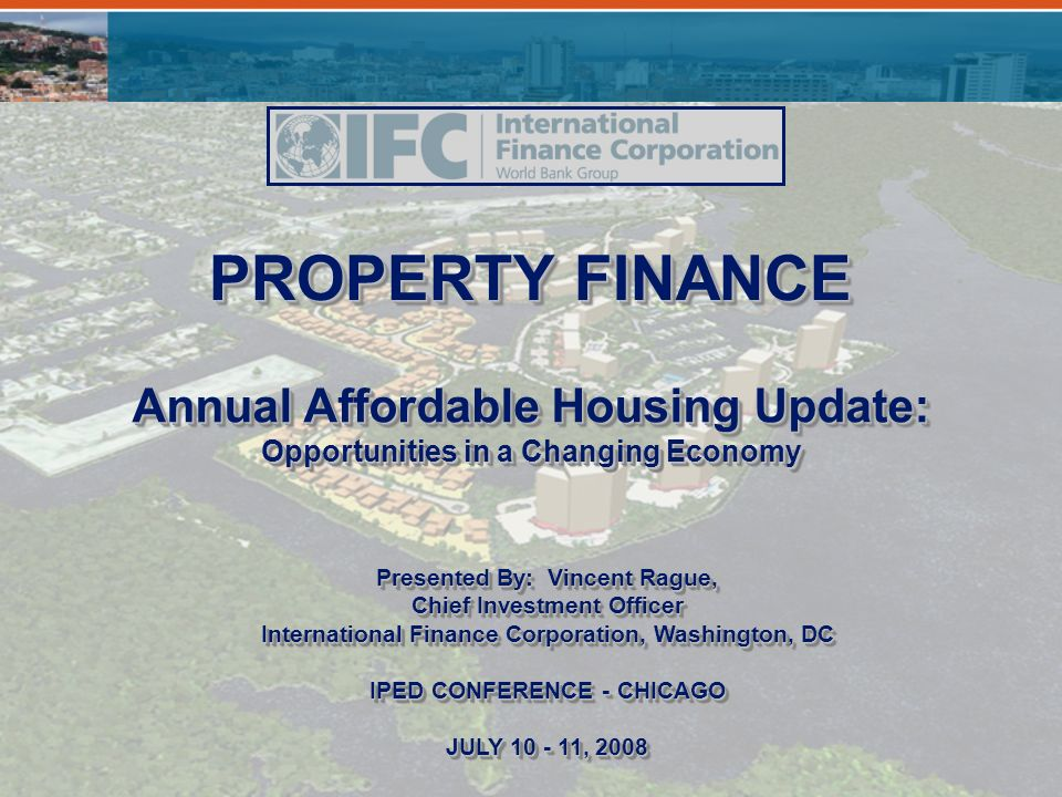 Page 1 PROPERTY FINANCE Annual Affordable Housing Update: Opportunities in a Changing Economy Annual Affordable Housing Update: Opportunities in a Cha