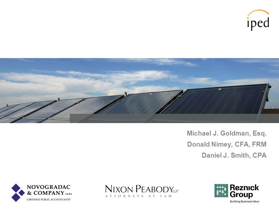 Michael J. Goldman, Esq. Donald Nimey, CFA, FRM Daniel J. Smith, CPA