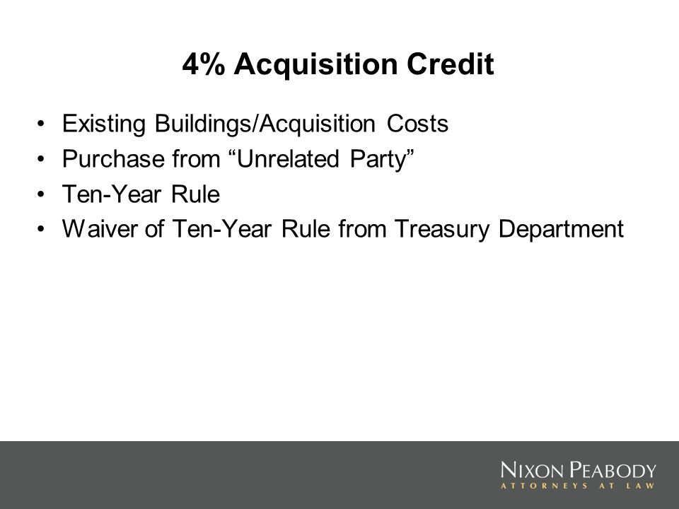 4% Acquisition Credit Existing Buildings/Acquisition Costs Purchase from Unrelated Party Ten-Year Rule Waiver of Ten-Year Rule from Treasury Department