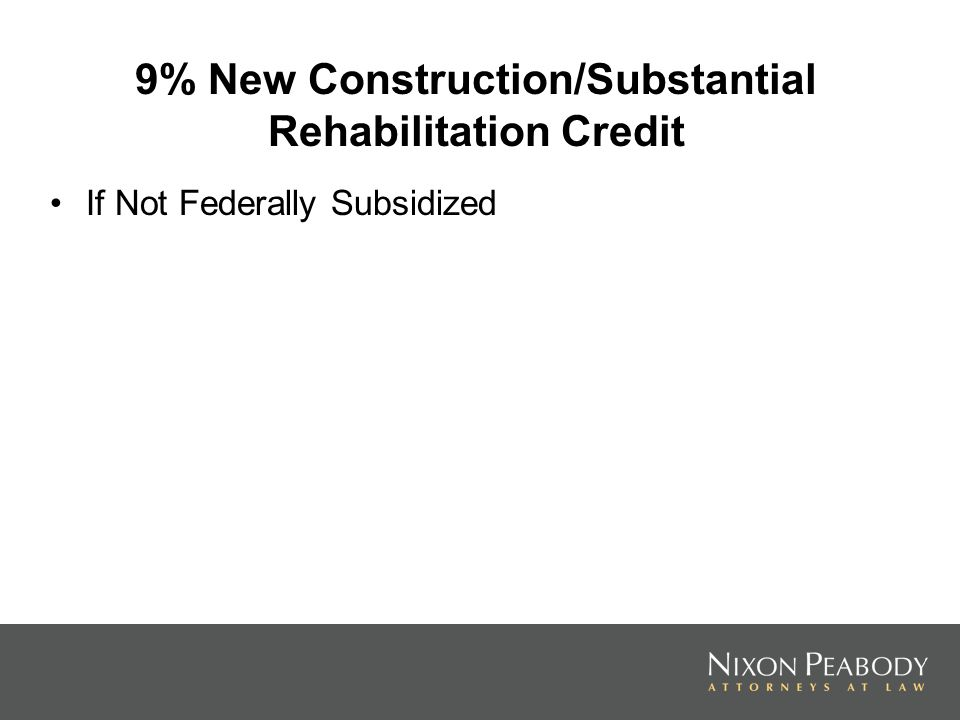 9% New Construction/Substantial Rehabilitation Credit If Not Federally Subsidized