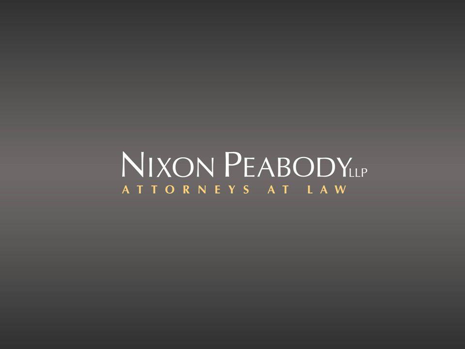 More Information? apotts@nixonpeabody.com dschon@nixonpeabody.com