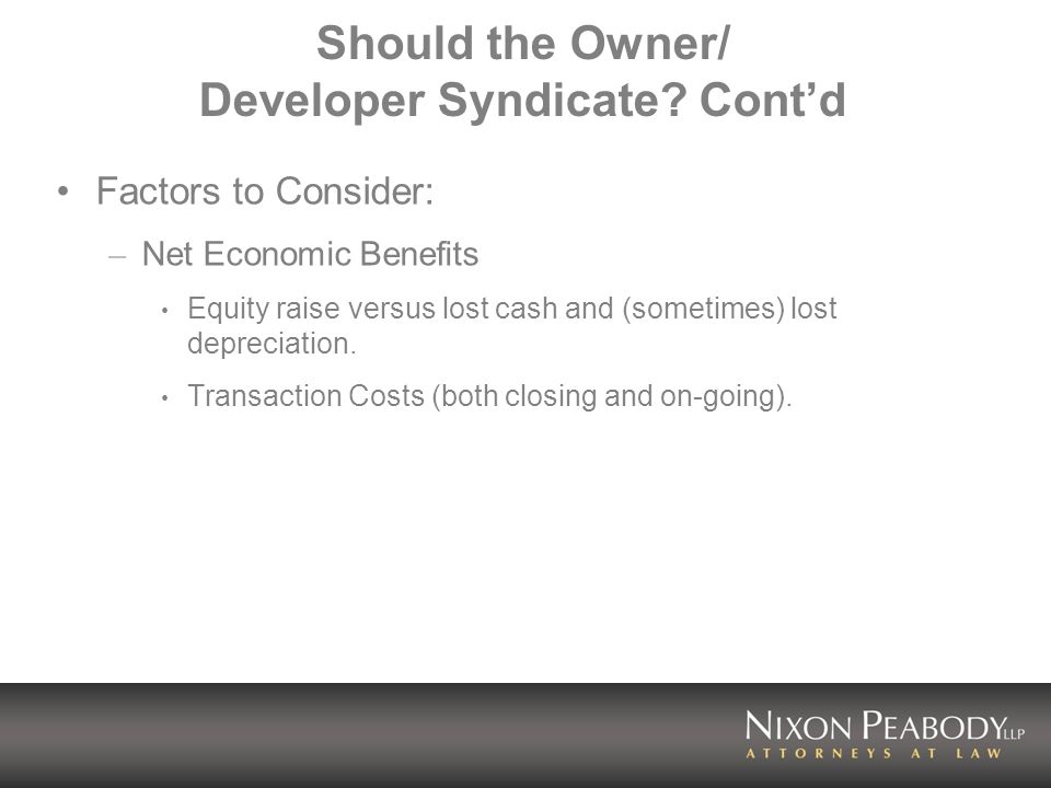 Should the Owner/ Developer Syndicate.