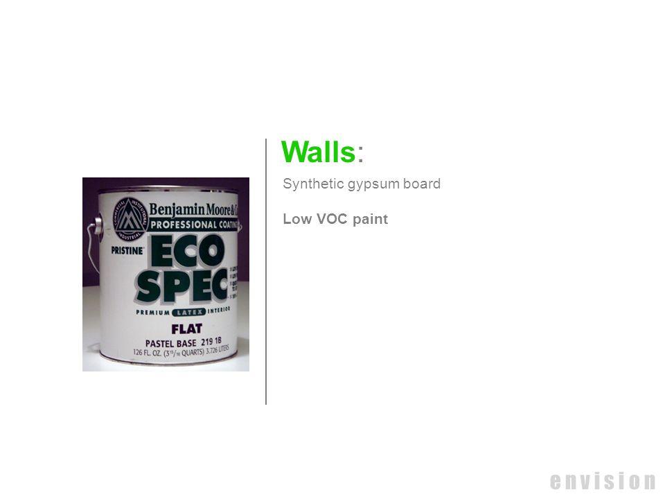 e n v i s i o n Walls: Synthetic gypsum board Low VOC paint