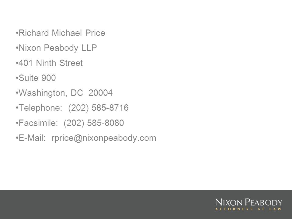 Richard Michael Price Nixon Peabody LLP 401 Ninth Street Suite 900 Washington, DC Telephone: (202) Facsimile: (202)