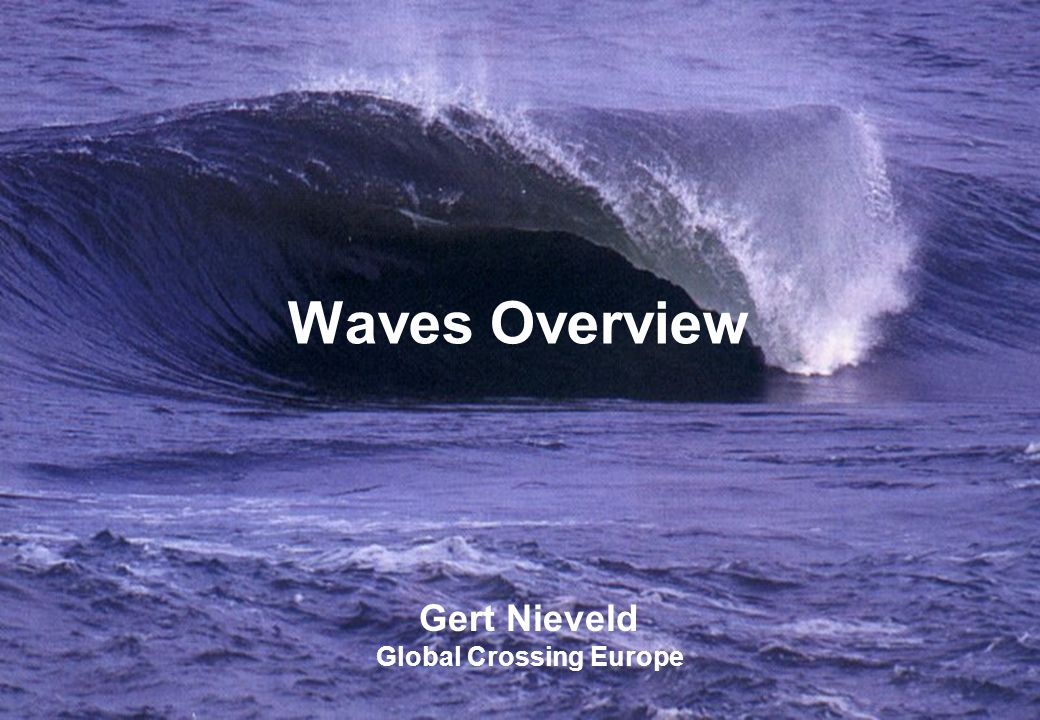 STAR TAP Waves Overview 01/06/05GN1Global Crossing Proprietary Waves Overview Gert Nieveld Global Crossing Europe