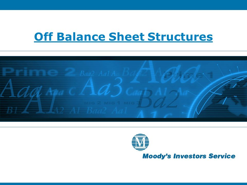 Off Balance Sheet Structures