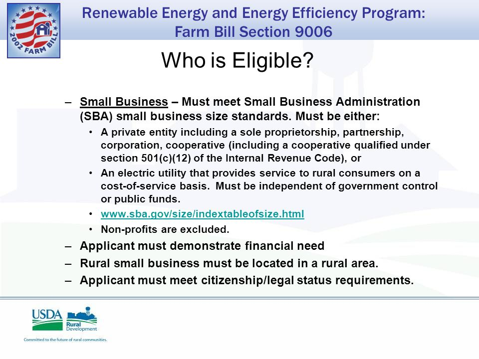 Renewable Energy and Energy Efficiency Program: Farm Bill Section 9006 Who is Eligible.