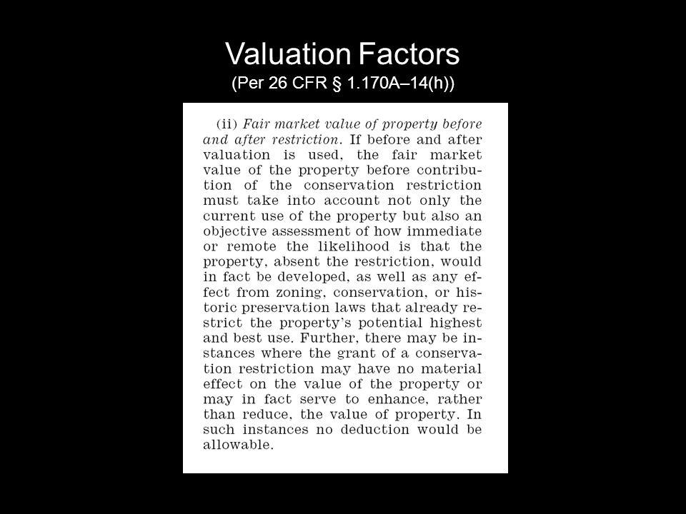 Valuation Factors (Per 26 CFR § 1.170A–14(h))