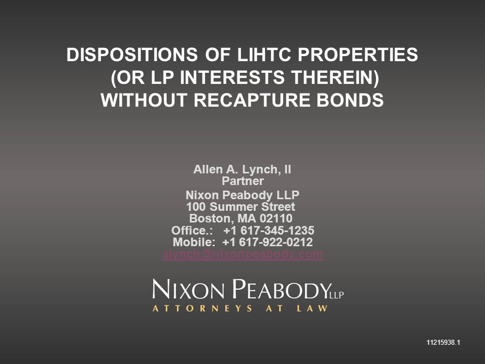 DISPOSITIONS OF LIHTC PROPERTIES (OR LP INTERESTS THEREIN) WITHOUT RECAPTURE BONDS Allen A.