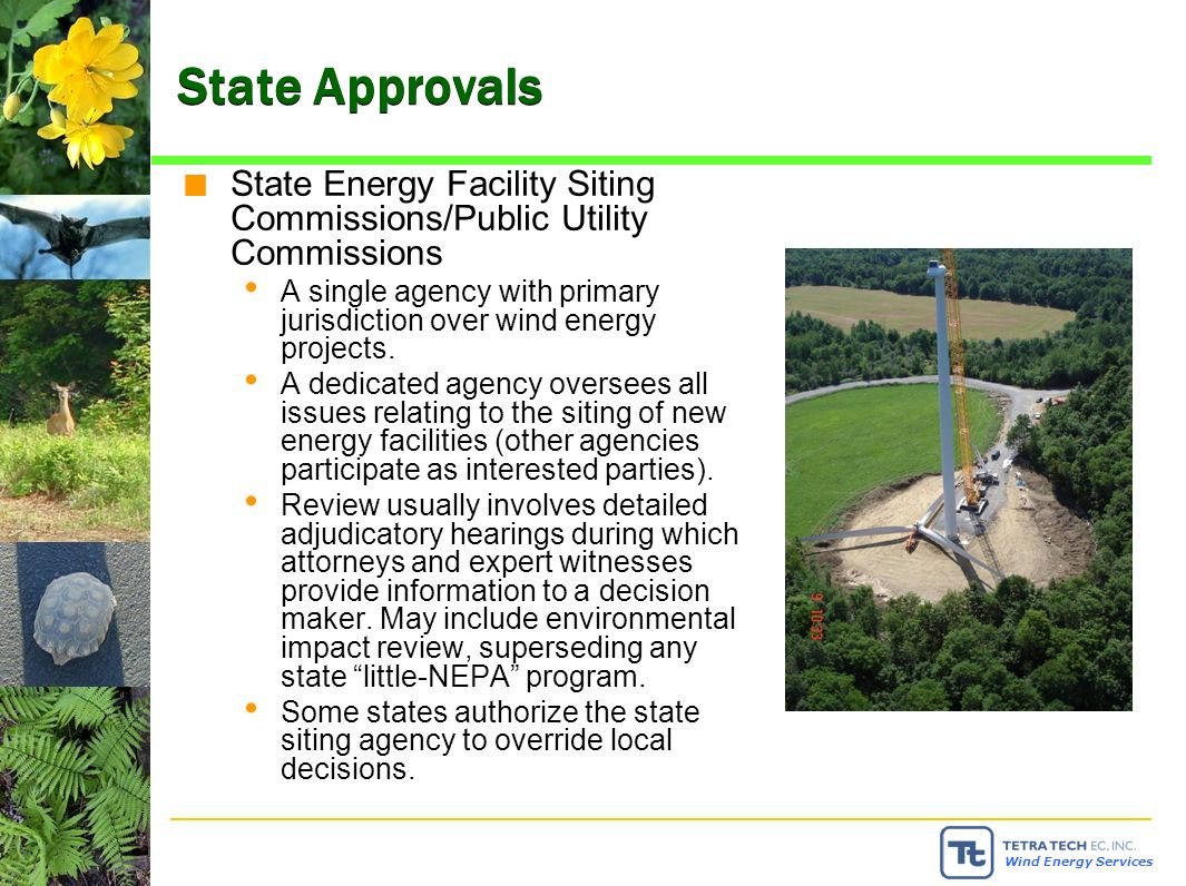 Wind Energy Services State Approvals State Energy Facility Siting Commissions/Public Utility Commissions A single agency with primary jurisdiction over wind energy projects.