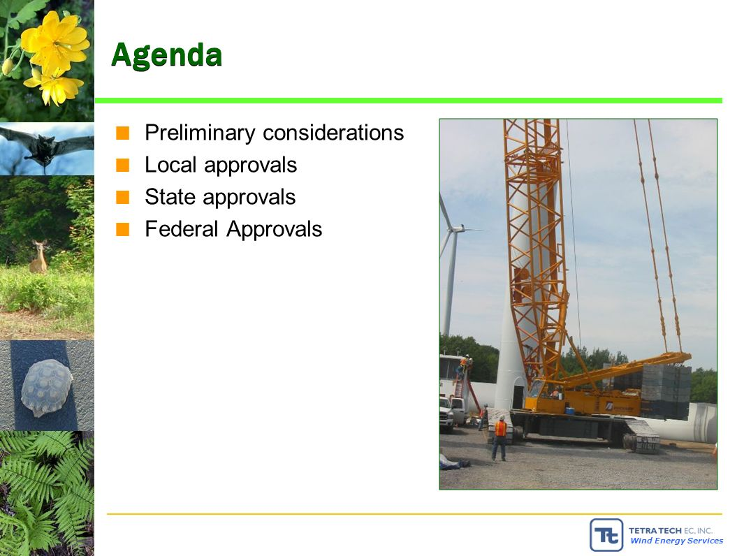 Wind Energy Services Preliminary Permitting Considerations You want to get permits for an economically constructable project: This is most important: Permits should provide you with the permission to build what will ultimately be on your construction drawings –Ideally, micro-siting will occur before, not after, the submittal of permit applications