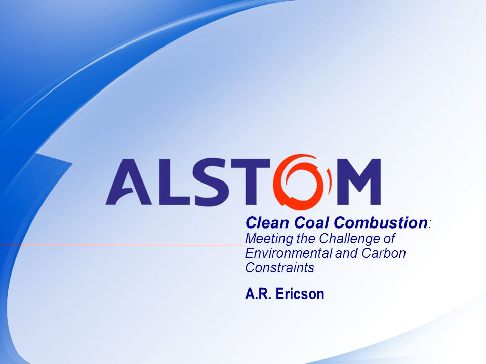 Clean Coal Combustion : Meeting the Challenge of Environmental and Carbon Constraints A.R. Ericson