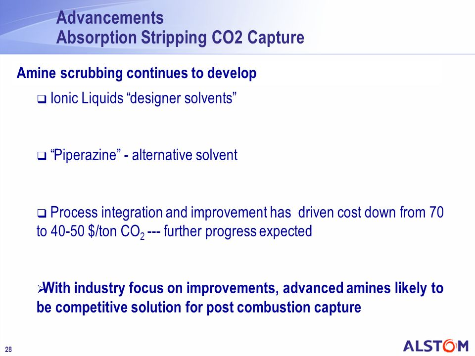 28 Advancements Absorption Stripping CO2 Capture Ionic Liquids designer solvents Piperazine - alternative solvent Process integration and improvement