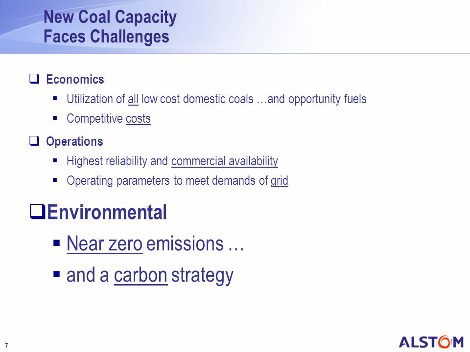 7 New Coal Capacity Faces Challenges Economics Utilization of all low cost domestic coals …and opportunity fuels Competitive costs Operations Highest