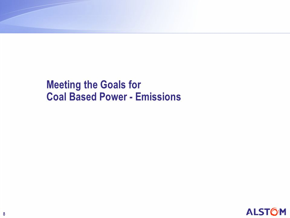 8 Meeting the Goals for Coal Based Power - Emissions