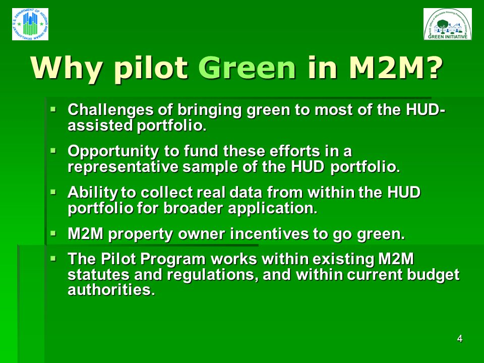 4 Why pilot Green in M2M. Challenges of bringing green to most of the HUD- assisted portfolio.
