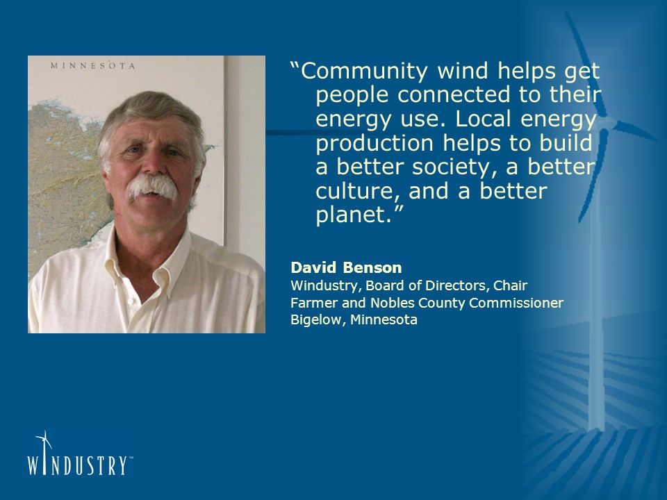 Community wind helps get people connected to their energy use.