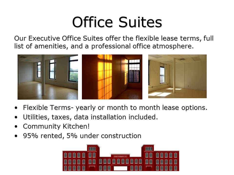 Office Suites Flexible Terms- yearly or month to month lease options.Flexible Terms- yearly or month to month lease options. Utilities, taxes, data in