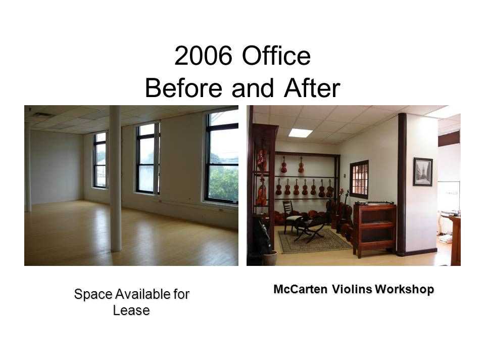 2006 Office Before and After Space Available for Lease McCarten Violins Workshop