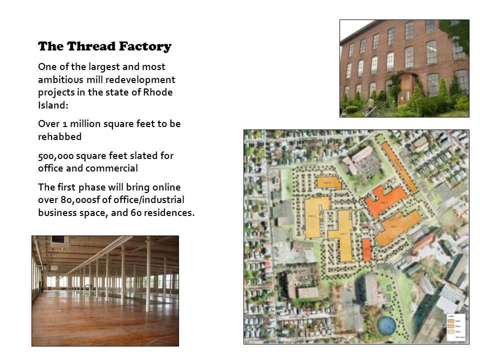The Thread Factory One of the largest and most ambitious mill redevelopment projects in the state of Rhode Island: Over 1 million square feet to be re