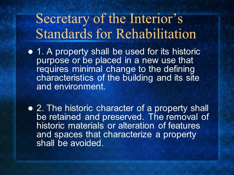 Secretary of the Interiors Standards for Rehabilitation 1.