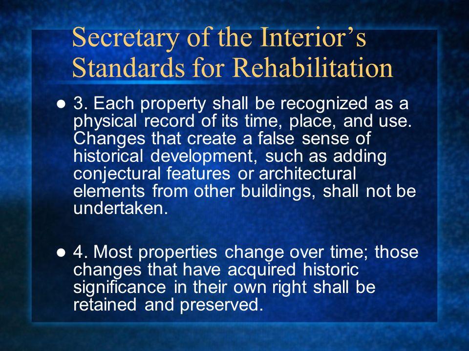Secretary of the Interiors Standards for Rehabilitation 3.