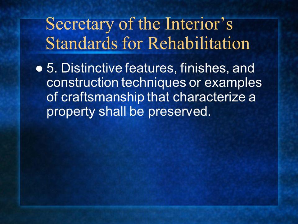 Secretary of the Interiors Standards for Rehabilitation 5.