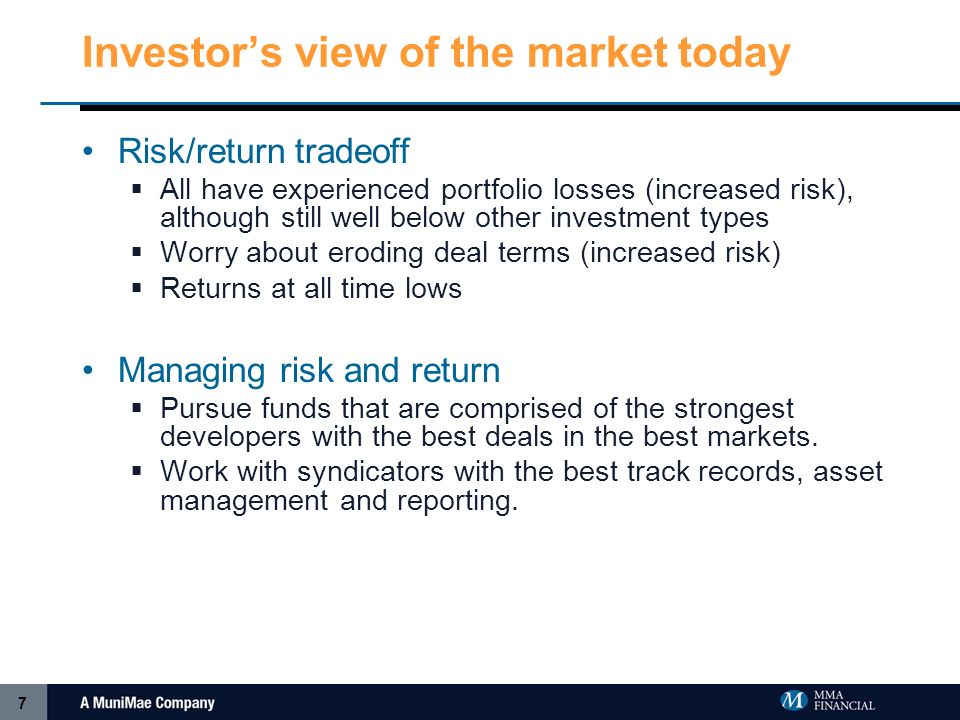 7 Investors view of the market today Risk/return tradeoff All have experienced portfolio losses (increased risk), although still well below other investment types Worry about eroding deal terms (increased risk) Returns at all time lows Managing risk and return Pursue funds that are comprised of the strongest developers with the best deals in the best markets.