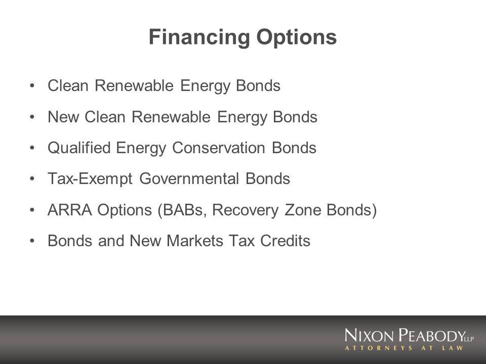 Financing Options Clean Renewable Energy Bonds New Clean Renewable Energy Bonds Qualified Energy Conservation Bonds Tax-Exempt Governmental Bonds ARRA