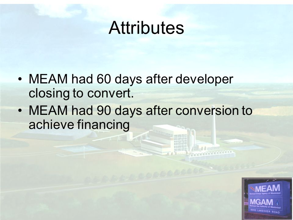 MEAM had 60 days after developer closing to convert.