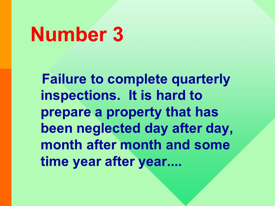 Number 4 Failure to pre-inspect days prior to a REAC using an inspection report that is continuously updated after each REAC