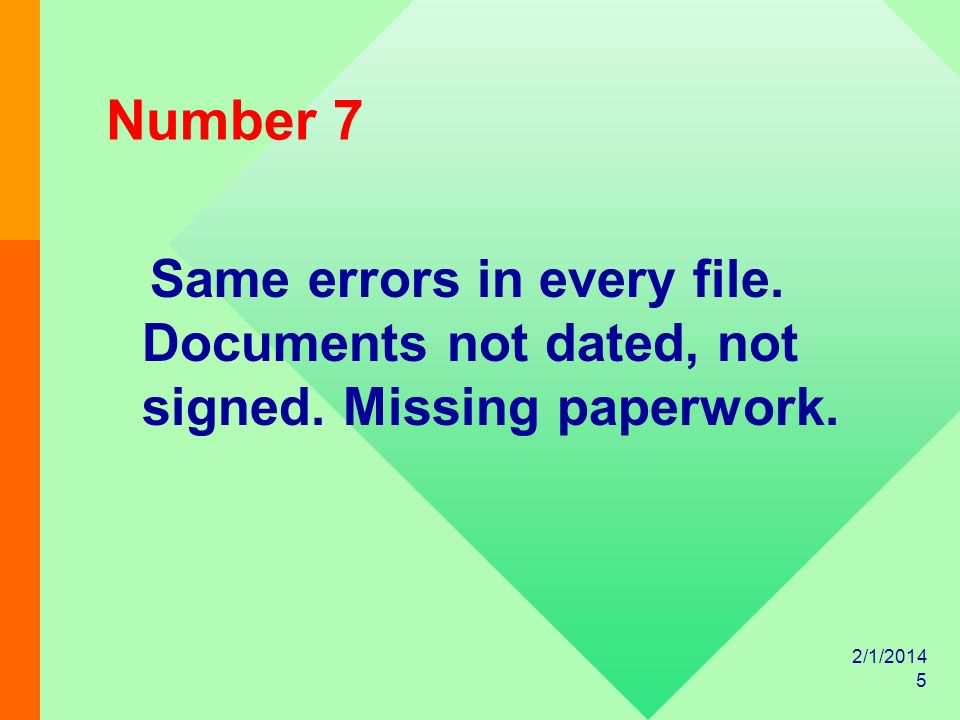2/1/2014 4 Number 8 Errors that were noted in prior MORs were not addressed