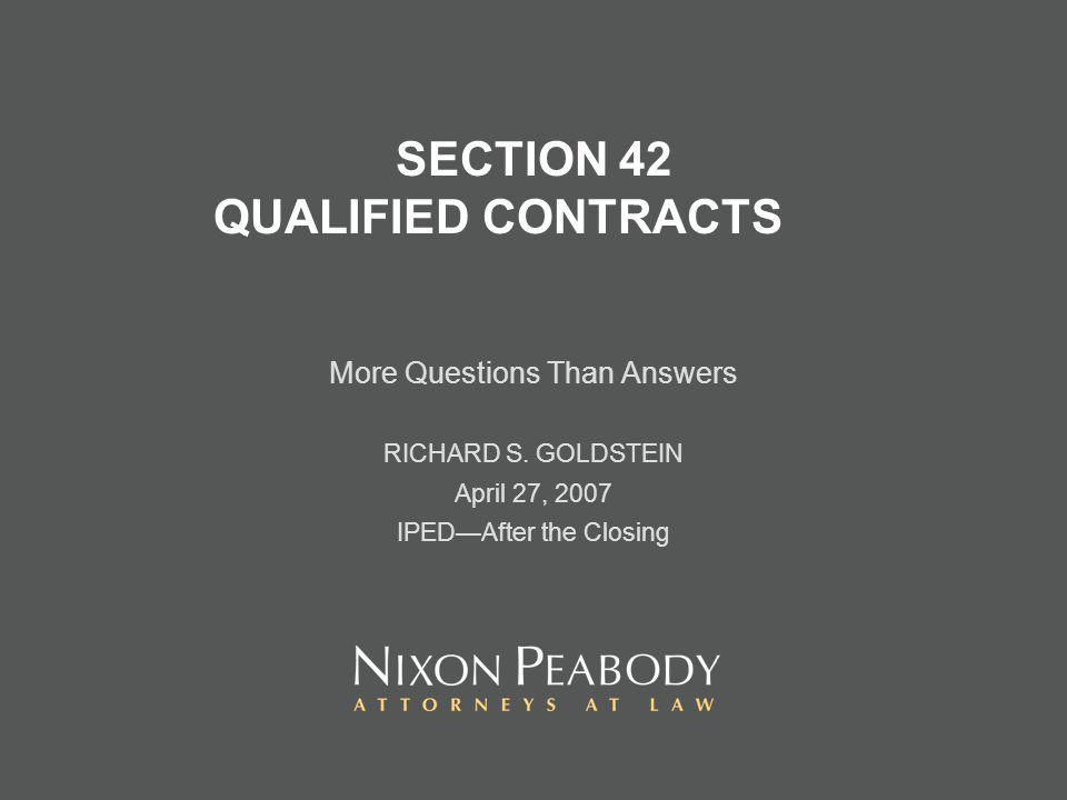 SECTION 42 QUALIFIED CONTRACTS More Questions Than Answers RICHARD S.