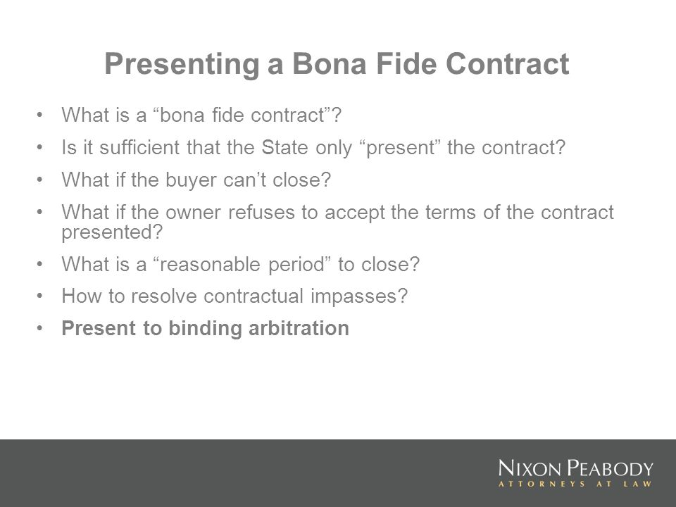 Presenting a Bona Fide Contract What is a bona fide contract.