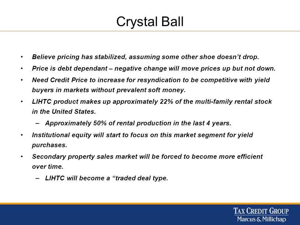 Crystal Ball Believe pricing has stabilized, assuming some other shoe doesnt drop. Price is debt dependant – negative change will move prices up but n