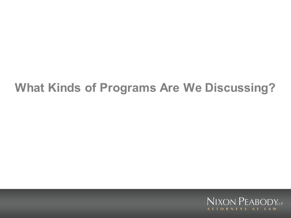 What Kinds of Programs Are We Discussing