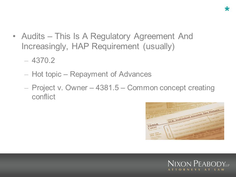 Audits – This Is A Regulatory Agreement And Increasingly, HAP Requirement (usually) – 4370.2 – Hot topic – Repayment of Advances – Project v.
