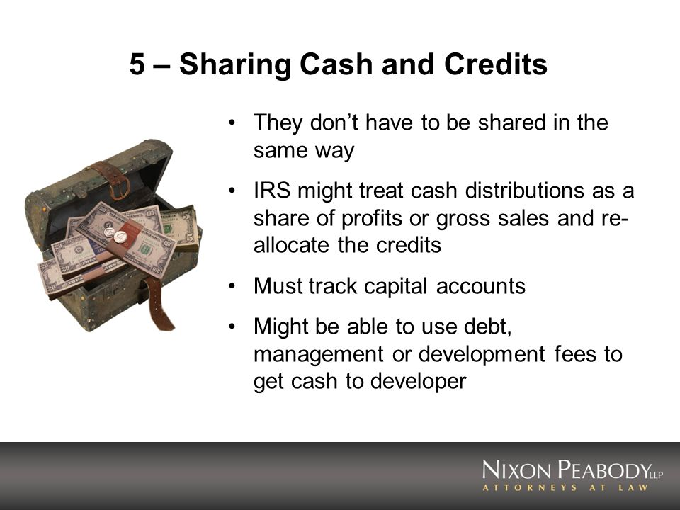 6 – Need for a Forecast Shows how credits and cash go to the investor and the GP Must be done by someone who knows syndication (otherwise, there may be very unwieldy projections) Remember that Allocations are different from LIHTC Pricing is often based on IRR, not cents per dollar of credit