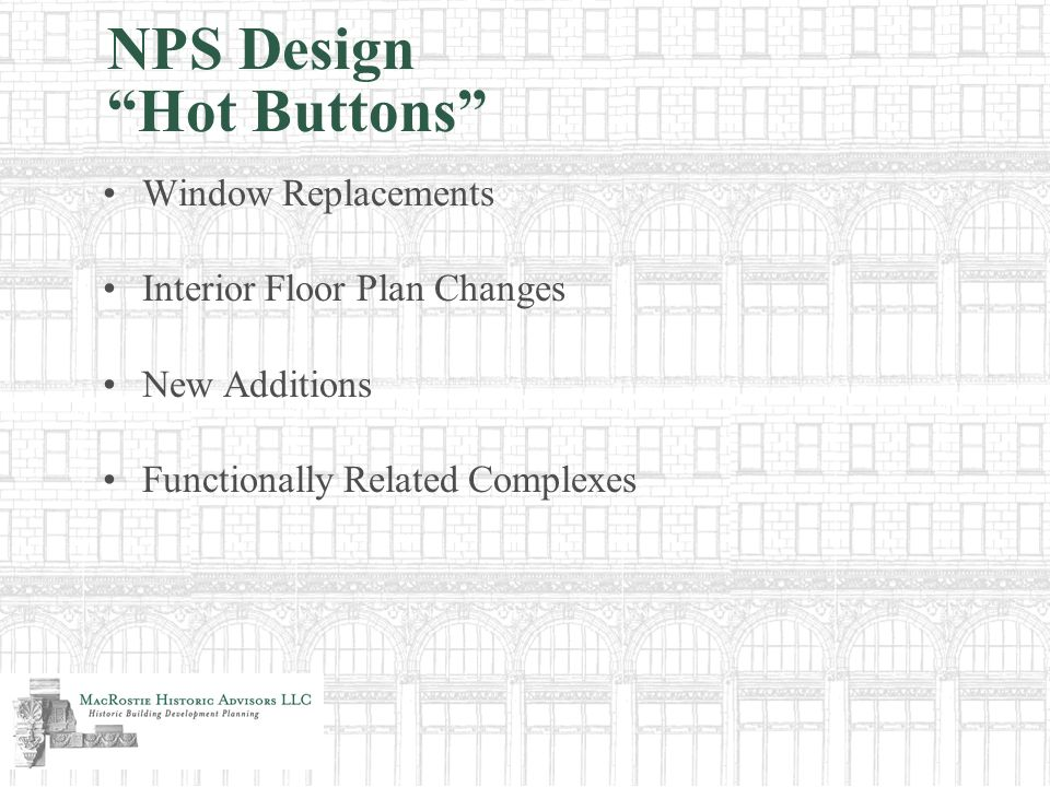 NPS Design Hot Buttons Window Replacements Interior Floor Plan Changes New Additions Functionally Related Complexes