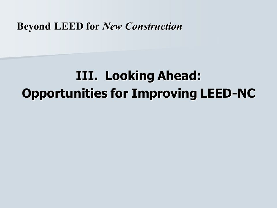 III. Looking Ahead: Opportunities for Improving LEED-NC