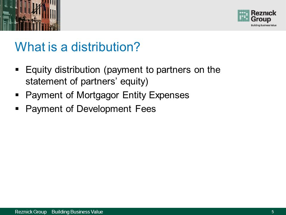 Reznick Group Building Business Value 5 What is a distribution.
