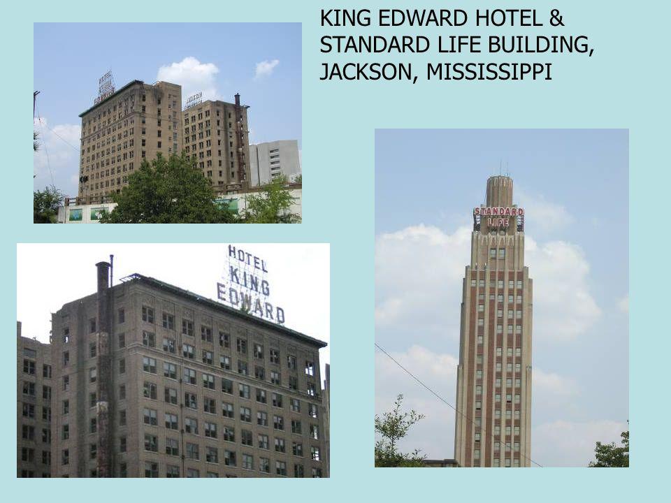 KING EDWARD HOTEL & STANDARD LIFE BUILDING, JACKSON, MISSISSIPPI