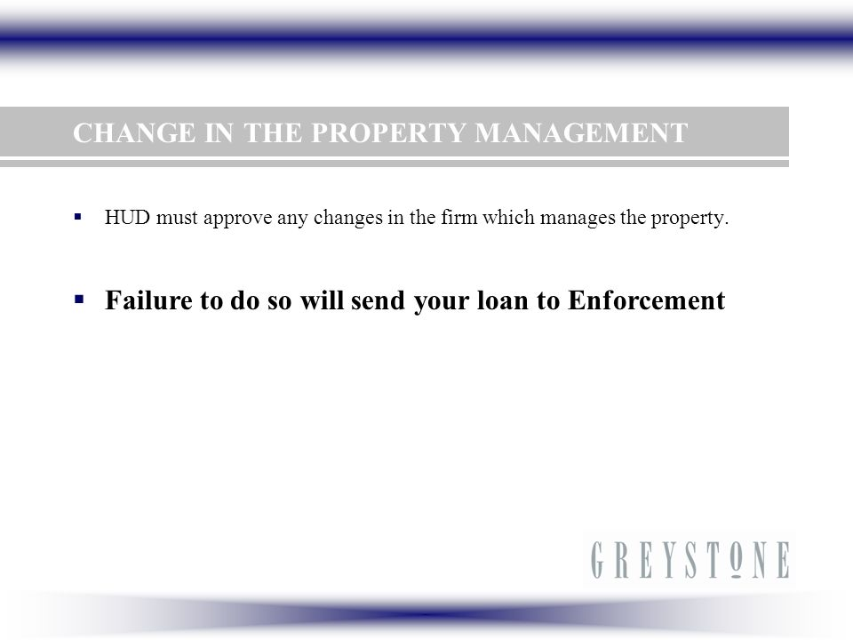 HUD must approve the sale of the property and approve the new borrowers.