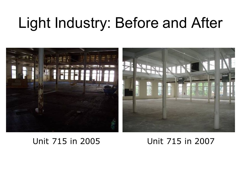 Light Industry: Before and After Unit 715 in 2005Unit 715 in 2007
