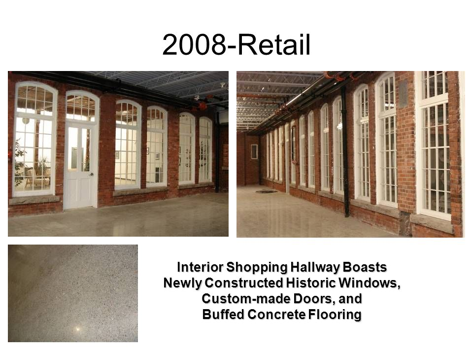2008-Retail Interior Shopping Hallway Boasts Newly Constructed Historic Windows, Custom-made Doors, and Buffed Concrete Flooring