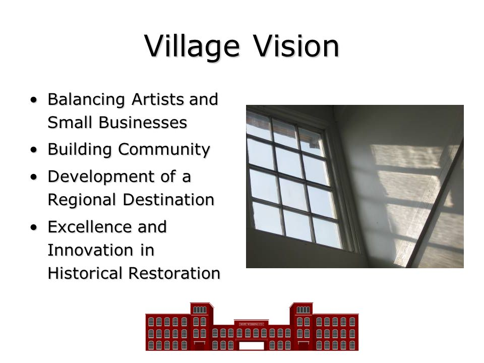 Village Vision Balancing Artists and Small BusinessesBalancing Artists and Small Businesses Building CommunityBuilding Community Development of a Regi