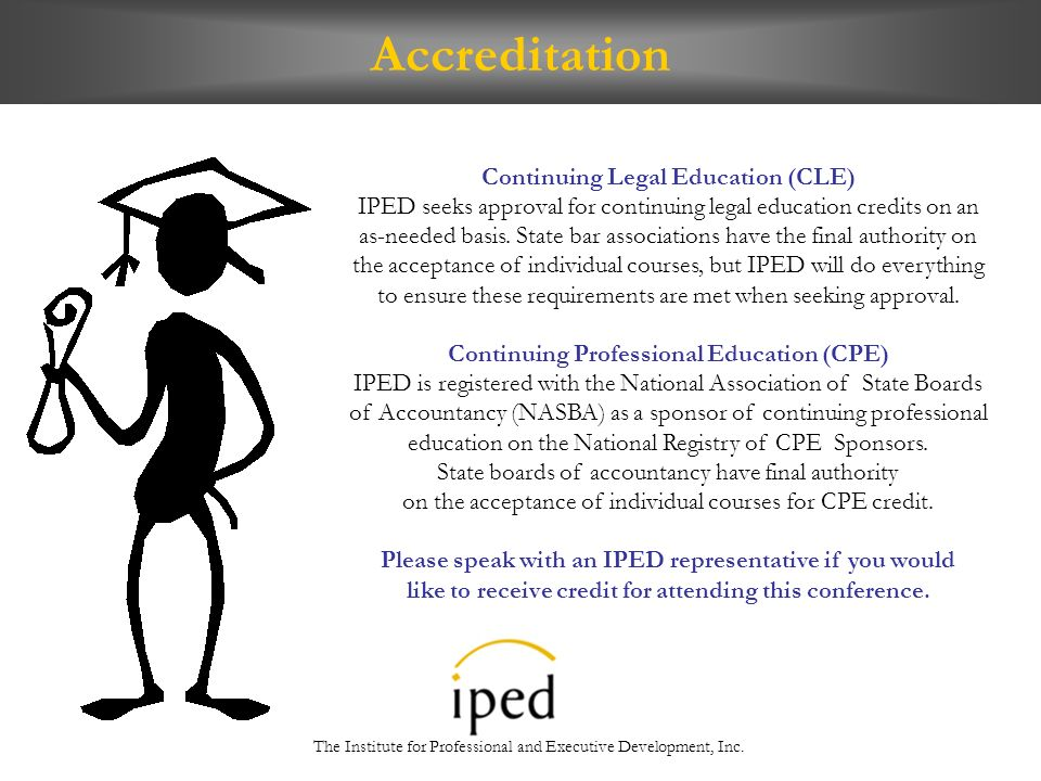 Continuing Legal Education (CLE) IPED seeks approval for continuing legal education credits on an as-needed basis.